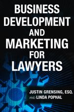Business Development and Marketing for Lawyers - Justin Grensing