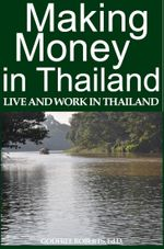 Making Money in Thailand - Godfree Ed D. Roberts