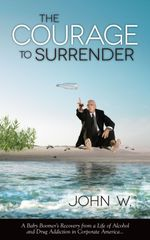 The Courage to Surrender - John W.