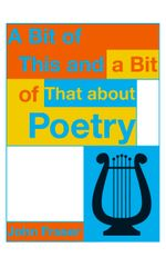 A Bit of This and a Bit of That About Poetry - John Fraser