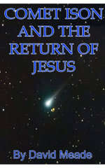 Comet Ison and the Return of Jesus - David Meade