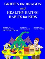 Griffin the Dragon and Healthy Eating Habits for Kids - Ken Mask