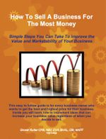 How to Sell a Business for the Most Money Third Edition - Grover Rutter