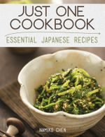 Just One Cookbook - Essential Japanese Recipes - Namiko Chen