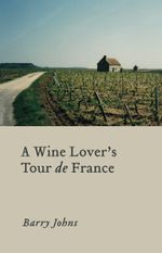 A Winelover's Tour de France - Barry Johns