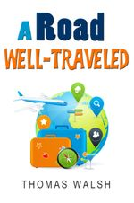 A Road Well-Traveled - Thomas Walsh