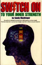 Switch On To Your Inner Strength - Sandy MacGregor