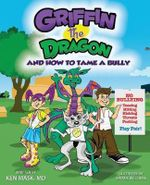 Griffin the Dragon and How to Tame a Bully - Ken Mask