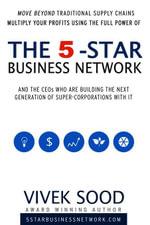 The 5-STAR Business Network - Vivek Sood