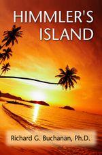 Himmler's Island - Richard G., PhD Buchanan