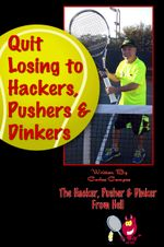 Quit Losing to Hackers, Pushers & Dinkers - CARLOS CAMPOS