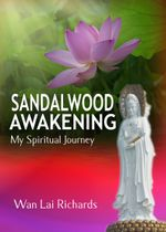 Sandalwood Awakening : My Spiritual Journey - Wan Lai Richards