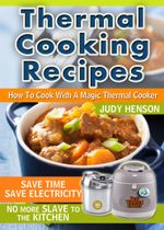 Thermal Cooking Recipes : How to Cook With a Magic Thermal Cooker - Judy Henson