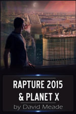 Rapture 2015 and Planet X - David Meade
