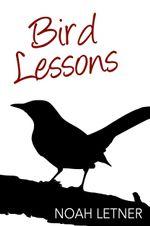 Bird Lessons - Noah Letner
