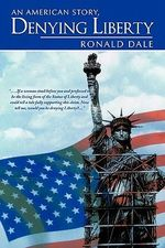 Denying Liberty - Ronald Dale