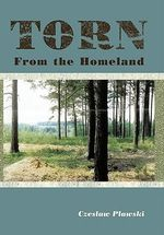Torn from the Homeland : Unforgettable Experiences During WWII - Czeslaw Plawski