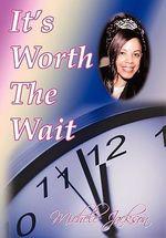 It's Worth the Wait - Michele Jackson