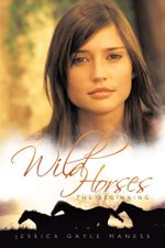 Wild Horses : The Beginning - Jessica Gayle Maness