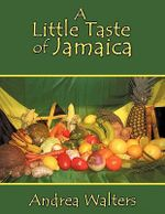A Little Taste of Jamaica - Andrea Walters