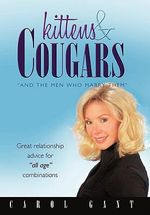 Kittens & Cougars : And the Men Who Marry Them - Carol Gant
