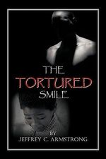 The Tortured Smile - Jeffrey C. Armstrong