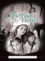 Josefina's Honor : What Kind of Coin Will Pay the Piper? - Lillian Lee Liss