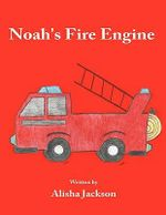 Noah's Fire Engine - Alisha Jackson