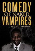 Comedy of Naked Vampires - Oliver Akamnonu