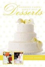 Wedding Cakes Aren't Just Desserts - Sallia Bandy
