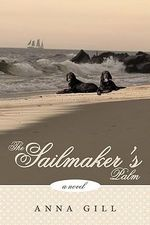 The Sailmaker's Palm : A Novel - Anna Gill