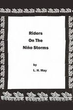 Riders on the Niño Storms - L. H. May