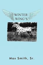 Winter Wings - Max Smith Sr