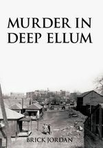 Murder in Deep Ellum : Book One of the Wolves of Albany - Brick Jordan