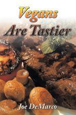 Vegans Are Tastier - Joe DeMarco