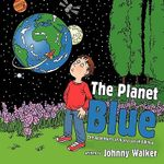 The Planet Blue : The Adventures of Harry Lee and Bingo - Johnny Walker
