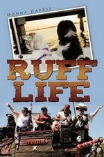 Ruff Life : A New Breed of Agents - Donna Harris