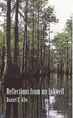 Reflections from my Inkwell : A Collection of short stories that read like a Dime Novel - Daniel E. Alto