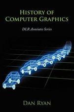 History of Computer Graphics : Dlr Associates Series - Dan Ryan