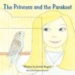 The Princess and the Parakeet - Jewels Rogers