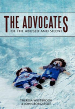 The Advocates : Of the Abused and Silent - Theresa Westbrook