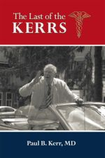 The Last of the Kerrs - Paul B. Kerr MD