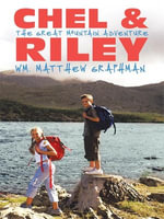 Chel & Riley Adventures : The Great Mountain Adventure - Wm. Matthew Graphman