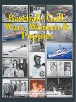 Baseball, Golf, Wars, Women & Puppies : An Autobiography - Buck Peden