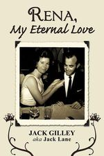 Rena, My Eternal Love - Jack Gilley -. Aka Jack Lane