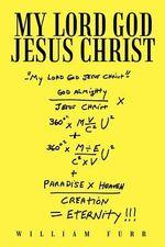 My Lord God Jesus Christ - William Furr