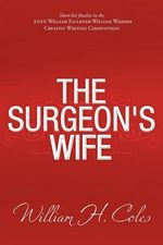 The Surgeon's Wife : The Dexter Tanner Chronicles - William H. Coles