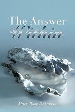 The Answer Within - Mary Rose Deangelo