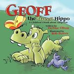 Geoff the Green Hippo : A Children's Book about Adoption - Denise Olson