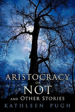 Aristocracy or Not and Other Stories - Kathleen Pugh